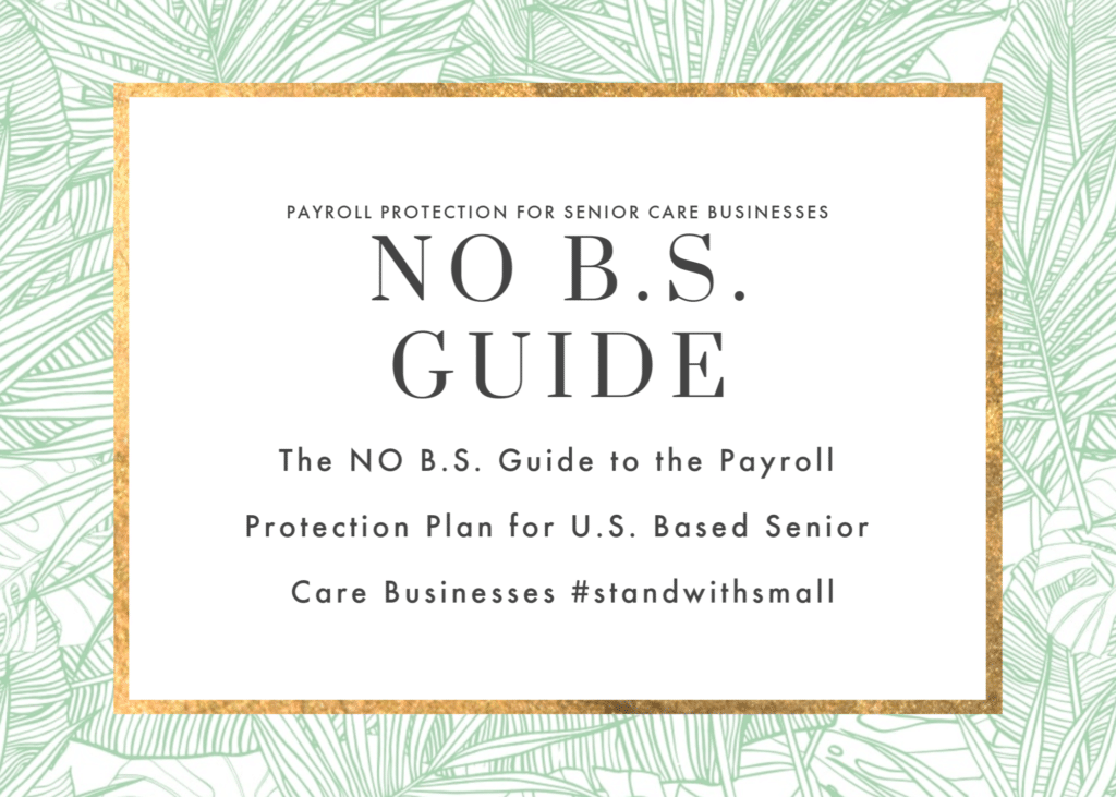 NO BS GUIDE FOR SENIOR CARE BUSINESSES to PAYROLL PROTECTION PLAN CARES ACT