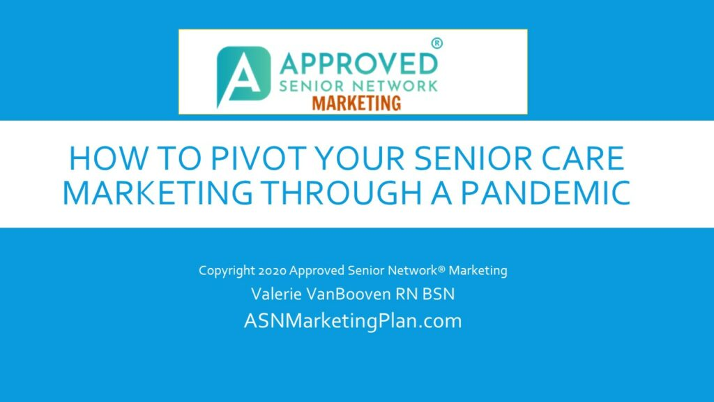 VIDEO REPLAY: 	HOW TO PIVOT YOUR SENIOR CARE MARKETING THROUGH A PANDEMIC 125