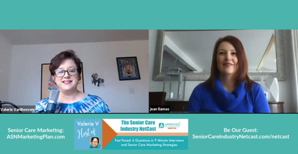 Senior Care Industry Netcast w/Valerie V and Guest Jean Llamas