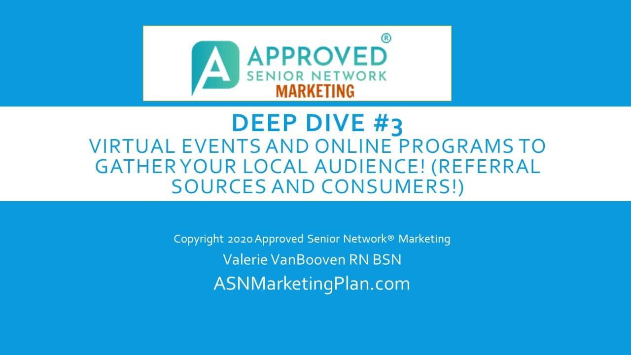 Deep Dive #3: Using Virtual Events to Reach Referral Sources and Consumers