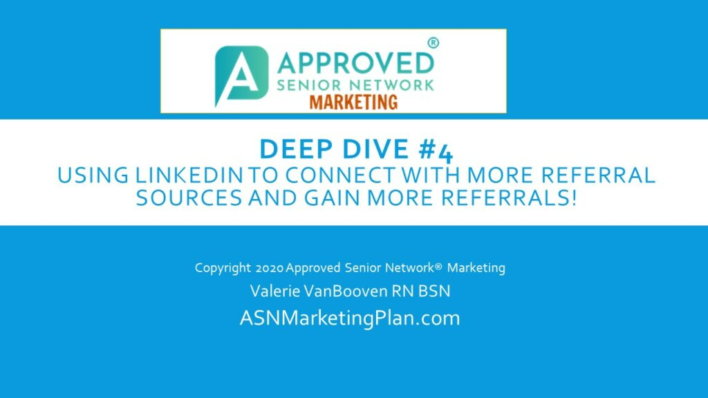 (VIDEO REPLAY) Deep Dive #4- Senior Care Marketing on LinkedIn! More Referrals and More Referral Sources 41