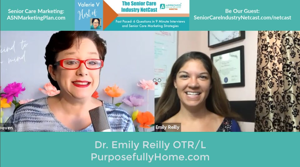 EP 24: The Senior Care Industry Netcast with Dr. Emily Reilly OTR/L- PurposefullyHome.com