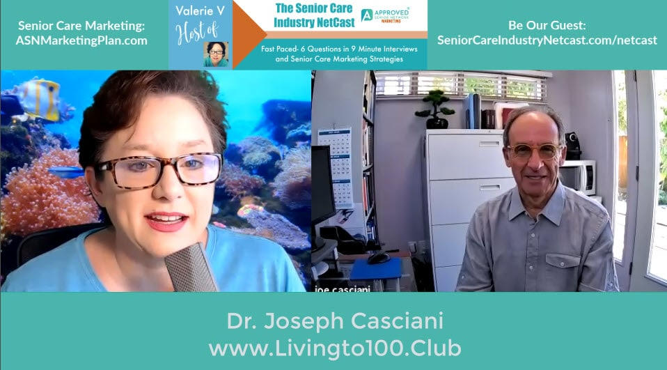 Ep 25: The Senior Care Industry Netcast with Dr. Joe Casciani -Livingto100.Club