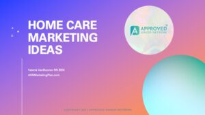 Looking for home care marketing ideas? Watch/Read/Listen as we answer the question: How Do I Market My Home Care/ Home Health Care Agency? March 2021