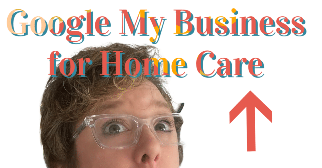 EP 132 SCI Netcast: Home Care Marketing with Google My Business! Join our Home Care Marketing Online Facebook Group to See All of the Latest Videos: https://www.facebook.com/groups/homecaremarketingonline