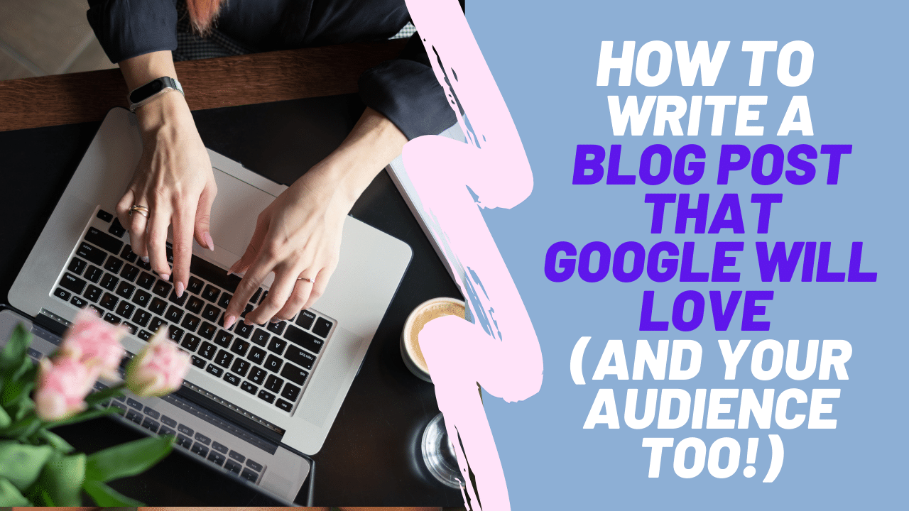 HOME CARE MARKETING HOW TO WRITE A BLOG POST THAT GOOGLE WILL LOVE