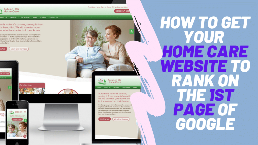 How To Get Your Home Care Website to Show Up on The First Page of Google