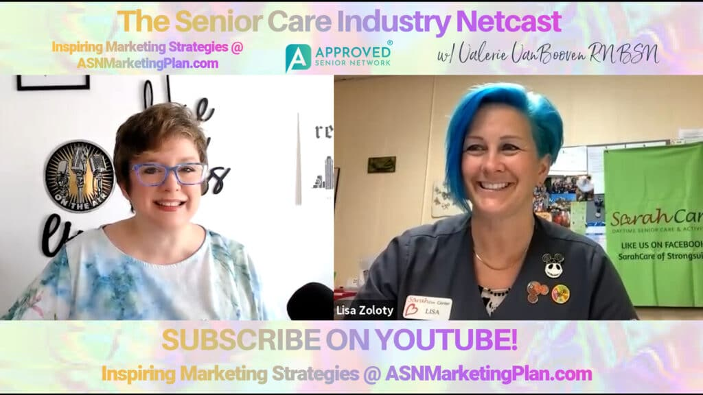 EP 123: Senior Care Industry Netcast with Lisa Zoloty - Sarah Care Adult Day Services- Learn How Adult Day Services Can Help!