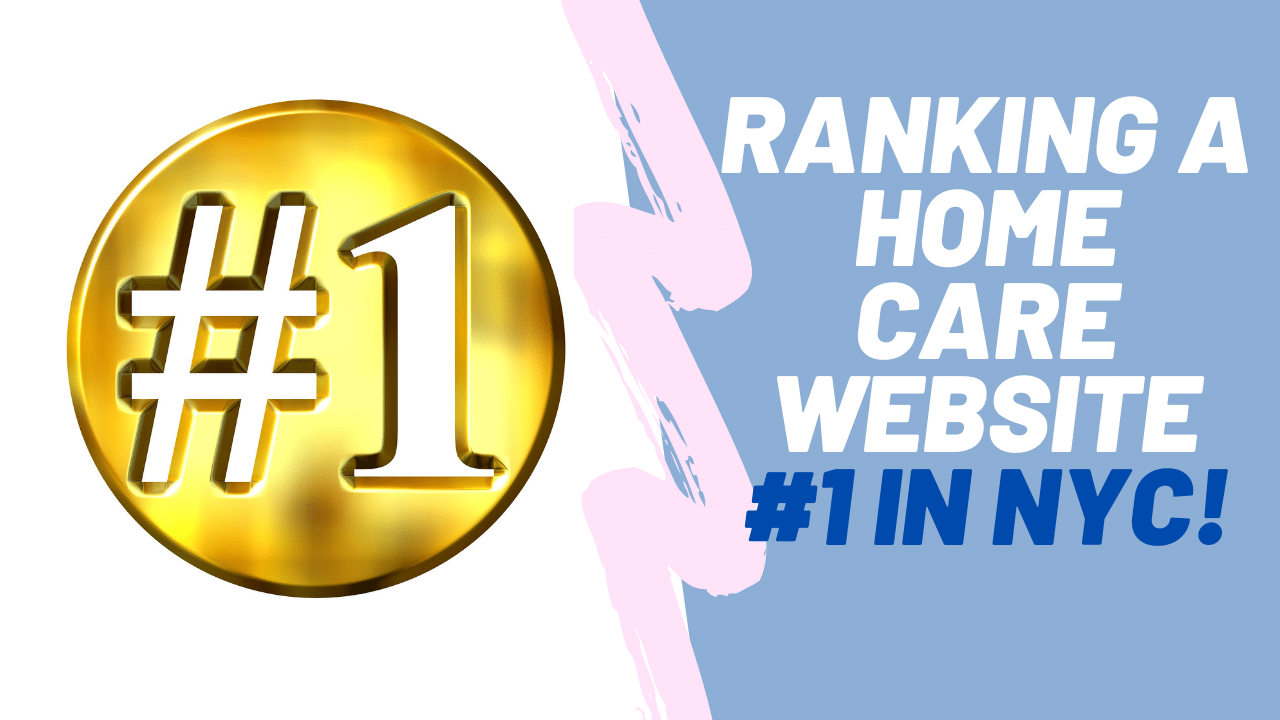 Home Care Website Ranks 1 On Google in NYC
