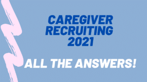 Caregiver Recruiting is one of the most challenging aspects of any senior care business in 2021. Learn how to automate, change your mindset, and re-think what your team is doing to attract the best candidates.